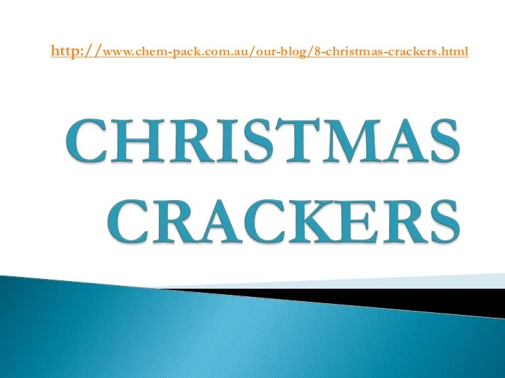 http://www.chem-pack.com.au/our-blog/8-christmas-crackers.html