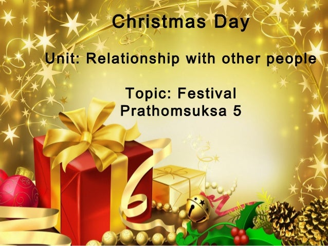 Christmas DayUnit: Relationship with other people         Topic: Festival         Prathomsuksa 5
