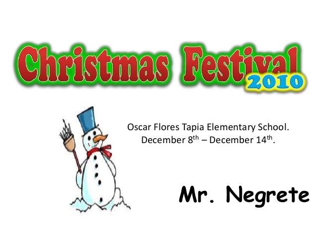 Oscar Flores Tapia Elementary School. December 8th – December 14th.  Mr. Negrete