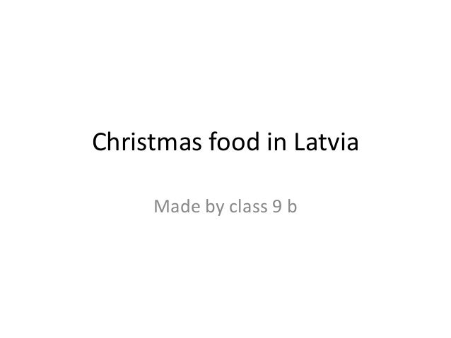 Christmas food in Latvia Made by class 9 b