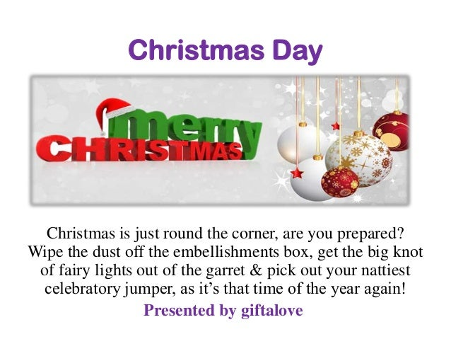 Christmas Day  Christmas is just round the corner, are you prepared? Wipe the dust off the embellishments box, get the big...