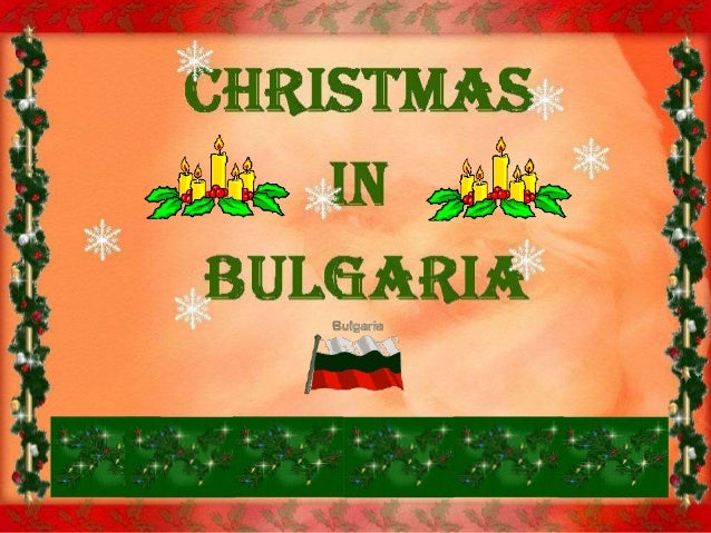 Christmasis the most belovedholiday in Bulgaria.