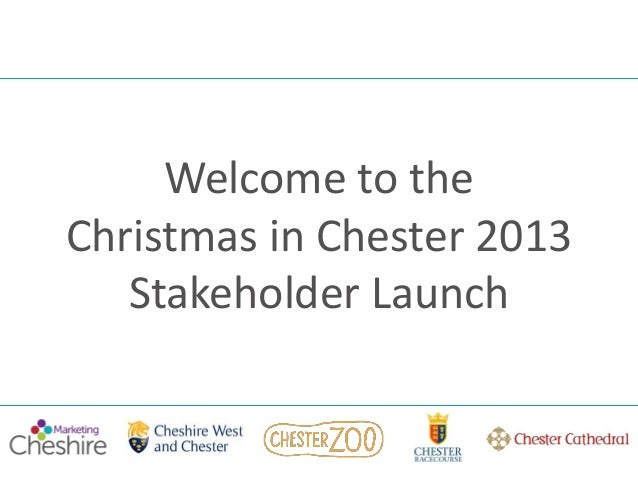 Christmas in chester 2013 Stakeholder Launch Presentation