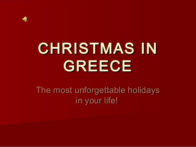 CHRISTMAS IN GREECE The most unforgettable holidays in your life!