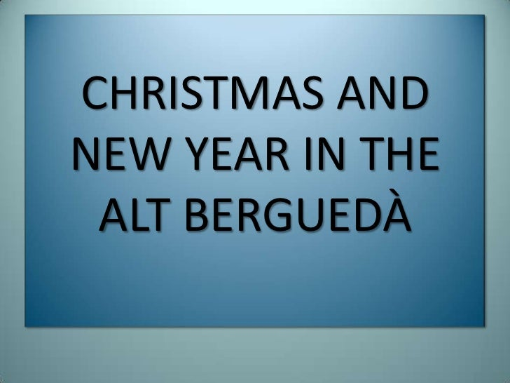 CHRISTMAS ANDNEW YEAR IN THE ALT BERGUEDÀ