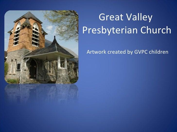 Great Valley  Presbyterian Church Artwork created by GVPC children