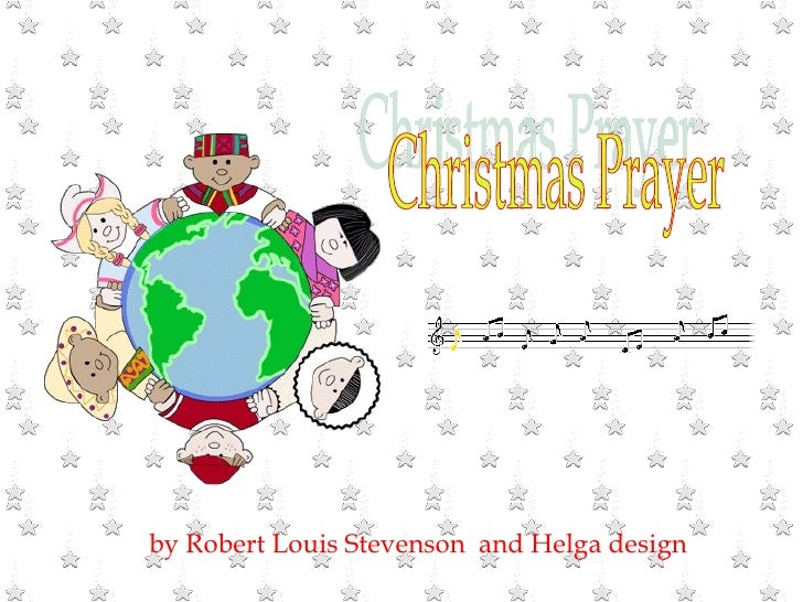 Christmas Prayer by Robert Louis Stevenson  and Helga design