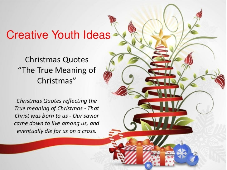"Creative Youth Ideas    Christmas Quotes  ""The True Meaning of       Christmas""  Christmas Quotes reflecting the True mean..."