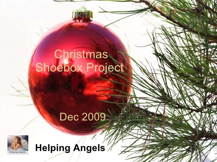 Christmas Shoebox Project  Helping Angels   Dec 2009