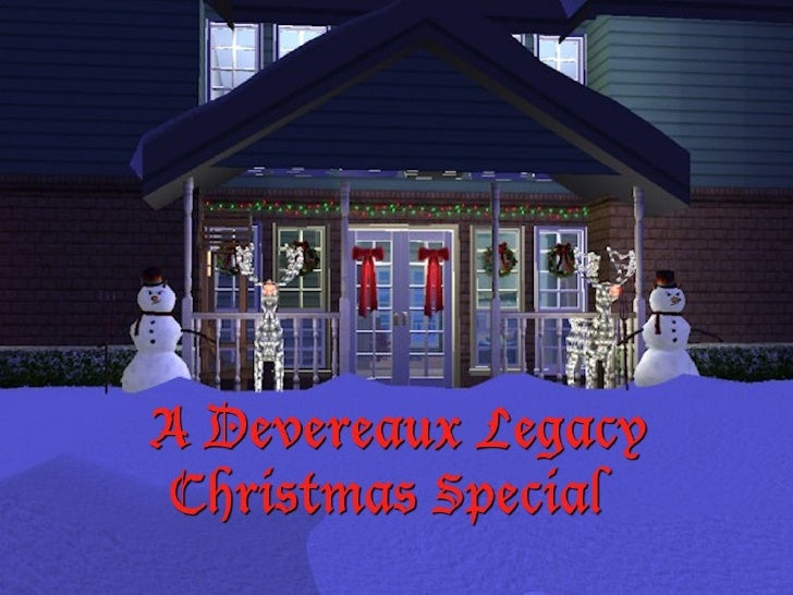 Devereaux Legacy:  2010 Christmas Special