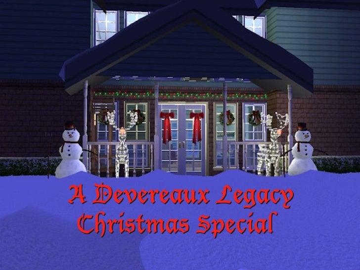 Devereaux Legacy:  2010 Christmas Special
