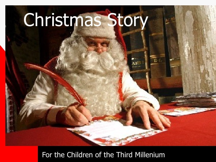 Christmas Story For the Children of the Third Millenium