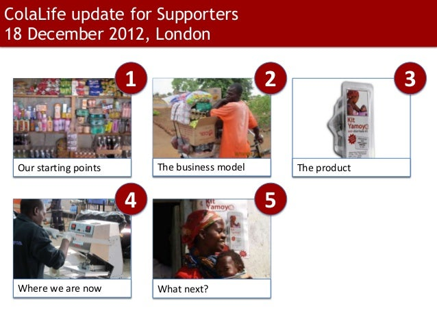 ColaLife update for Supporters18 December 2012, London                       1                        2                 3 ...