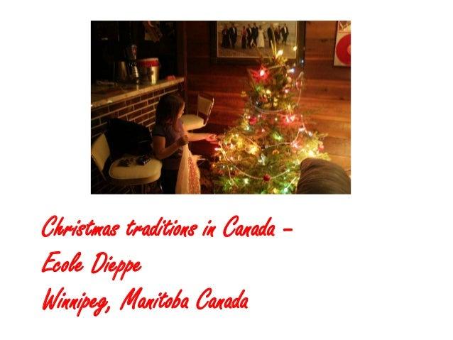 Christmas traditions in Canada –Ecole DieppeWinnipeg, Manitoba Canada