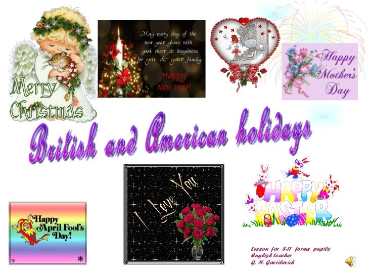Lesson  for  8-11  forms  pupils English teacher G. N. Gavrilevich British and American holidays