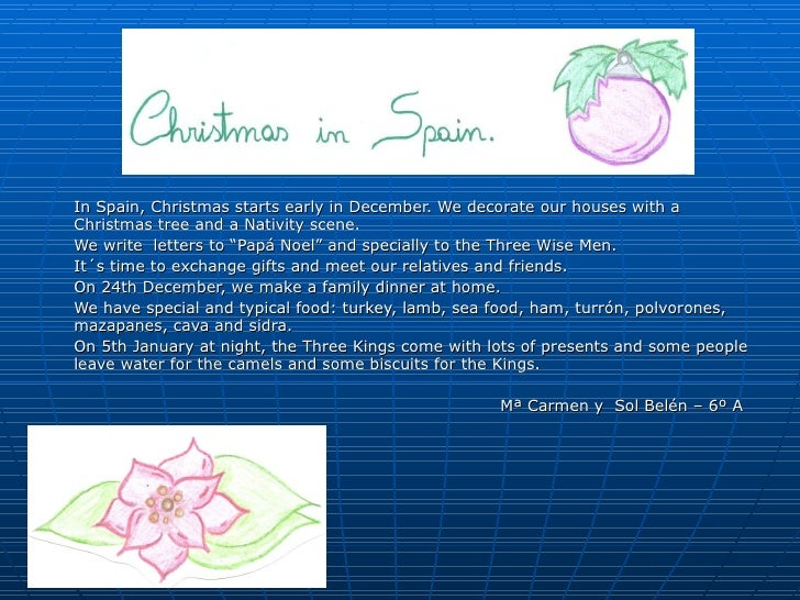 In Spain, Christmas starts early in December. We decorate our houses with a Christmas tree and a Nativity scene.  We write...