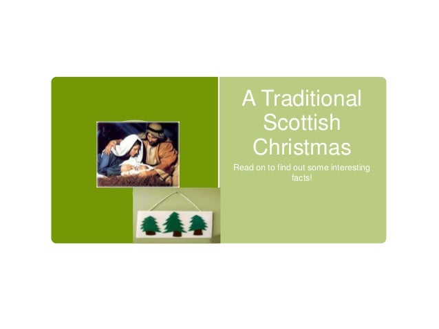 A Traditional Scottish Christmas Read on to find out some interesting facts!