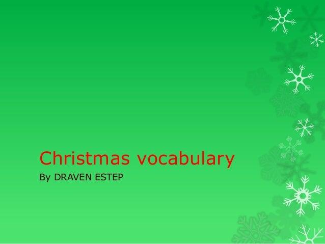 Christmas vocabulary By DRAVEN ESTEP