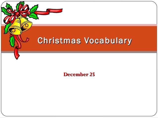 Christmas Vocabular y  December 25
