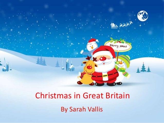 Christmas in Great Britain       By Sarah Vallis