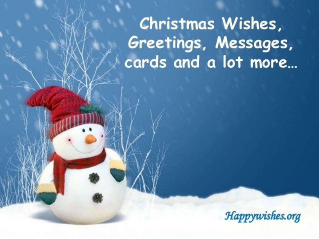 Christmas Wishes, Greetings, Messages, cards and a lot more…  Happywishes.org