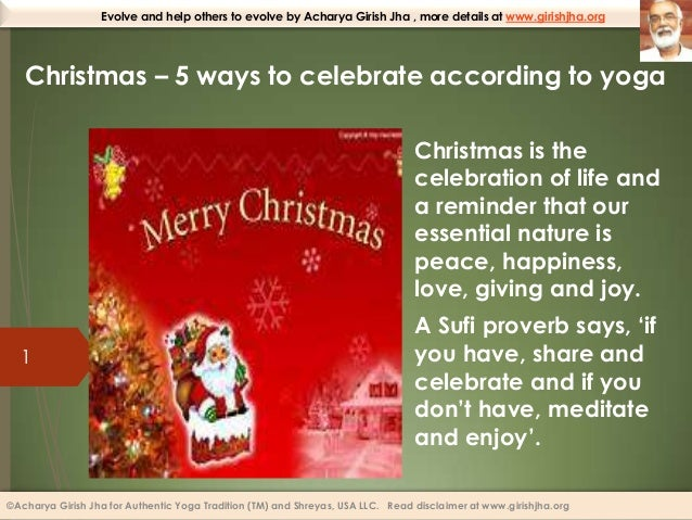 Evolve and help others to evolve by Acharya Girish Jha , more details at www.girishjha.org  Christmas – 5 ways to celebrat...