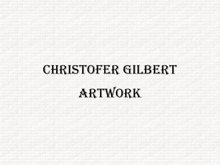 Christofer Gilbert Artwork