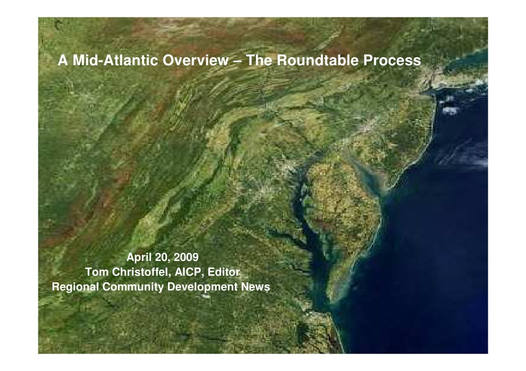 A Mid-Atlantic Overview – The Roundtable Process            April 20, 2009     Tom Christoffel, AICP, EditorRegional Commu...