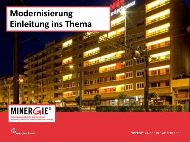 www.minergie.ch Modernisierung EinleitunginsThema