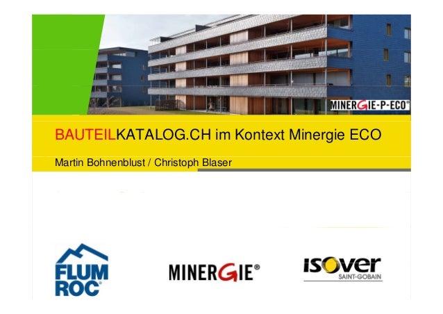 BAUTEILKATALOG.CH im Kontext Minergie ECOMartin Bohnenblust / Christoph Blaser
