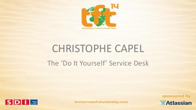 Christophe Capel, The 'Do It Yourself' Service Desk