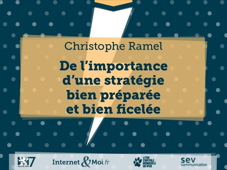 Christophe RamelDe l'importanced'une stratégie bien préparée et bien ficelée