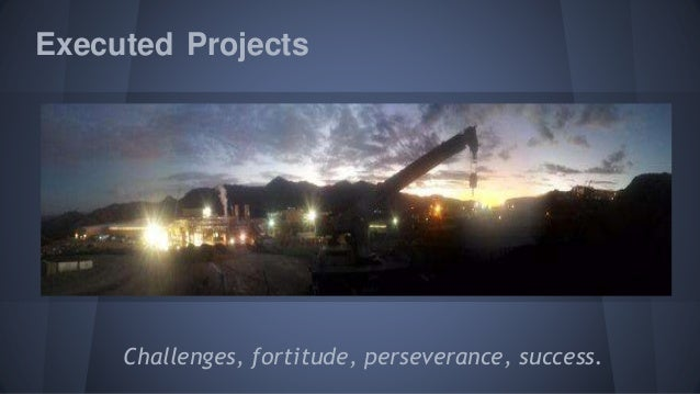 Executed Projects  Challenges, fortitude, perseverance, success.