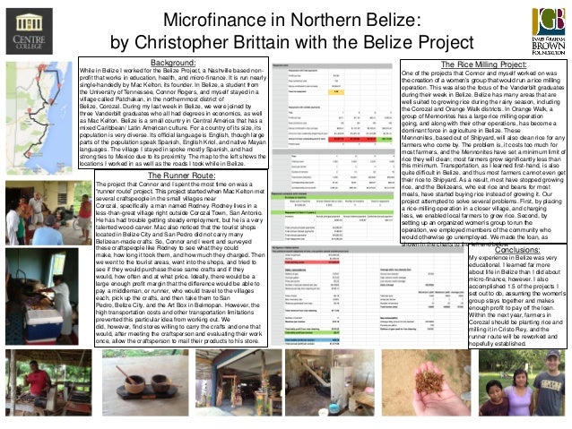 Microfinance in Northern Belize: by Christopher Brittain with the Belize Project Background: While in Belize I worked for ...