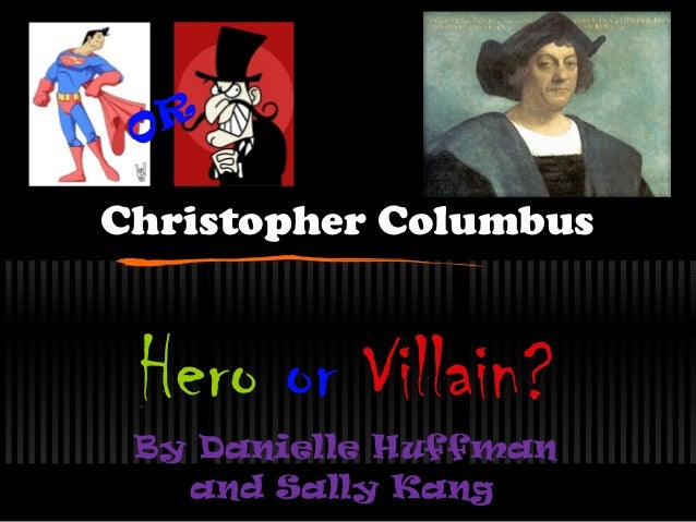 Christopher Columbus - Danielle Huffman and Sally Kang - P.5