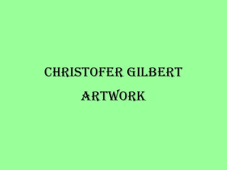 Christopher Gilbert Artwork