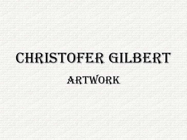 Christopher Gilbert Artwork(En)