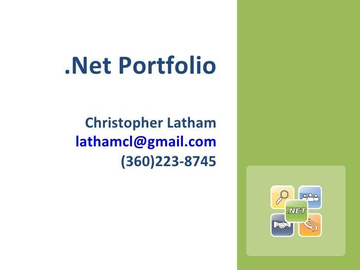 .Net Portfolio    Christopher Latham  lathamcl@gmail.com         (360)223-8745