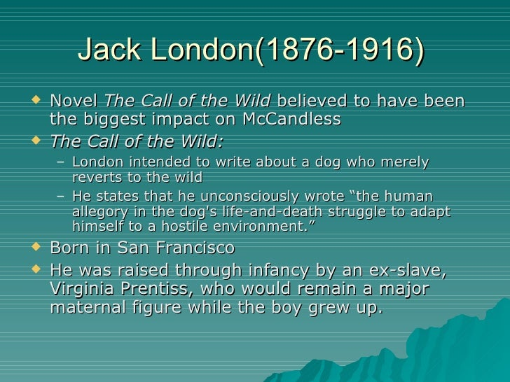 an analysis of the call of the wild by jack londen Queen mary university of london is an established university in london's vibrant east end committed to high-quality teaching and research.