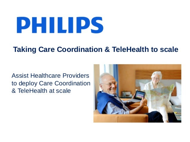 Assist Healthcare Providers to deploy Care Coordination & TeleHealth at scale Taking Care Coordination & TeleHealth to sca...