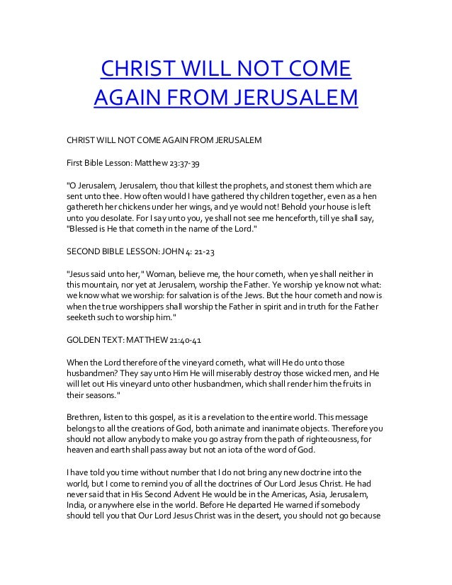 "CHRIST WILL NOT COME AGAIN FROM JERUSALEM CHRIST WILL NOT COME AGAIN FROM JERUSALEM First Bible Lesson: Matthew 23:37-39 ""..."