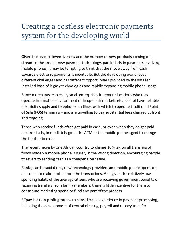 Creating a costless electronic payments system for the developing world Given the level of inventiveness and the number of...