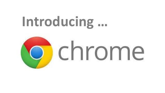 Introducing Chrome