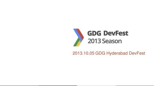2013.10.05 GDG Hyderabad DevFest