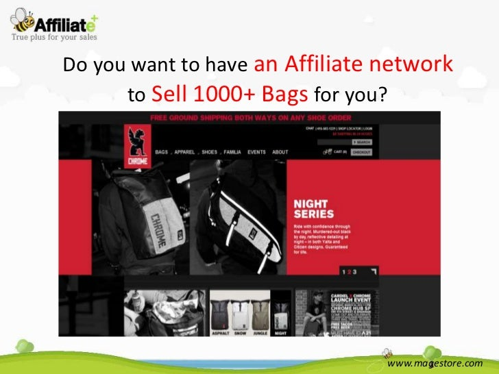 Do you want to have an Affiliate network      to Sell 1000+ Bags for you?                                 www.magestore.com