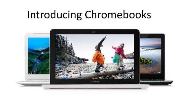 Introducing Chromebooks