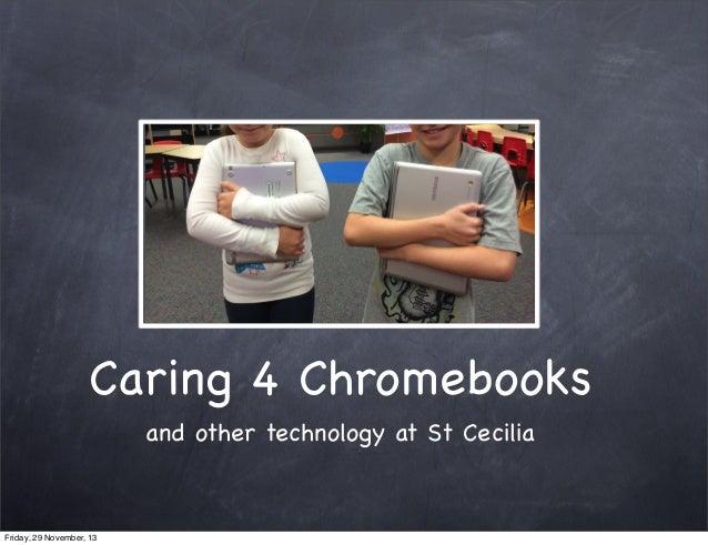 Chromebook care @ St Cecilia 2013