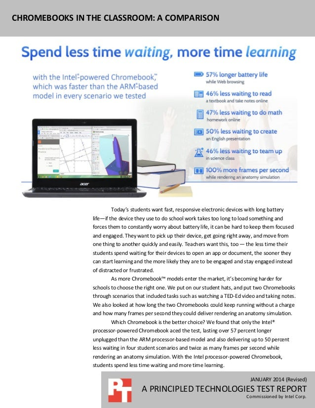 CHROMEBOOKS IN THE CLASSROOM: A COMPARISON  Today's students want fast, responsive electronic devices with long battery li...