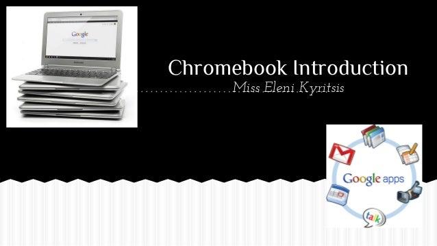 Chromebook Introduction Miss Eleni Kyritsis
