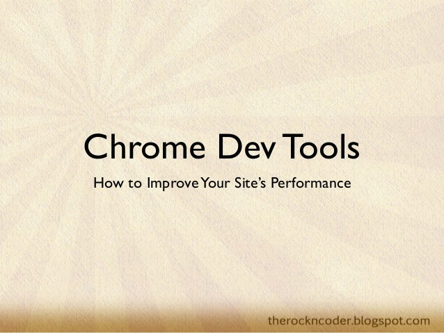 Chrome Dev Tools How to ImproveYour Site's Performance